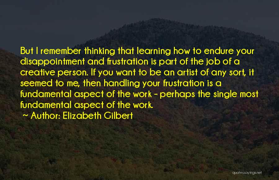 Creative Person Quotes By Elizabeth Gilbert