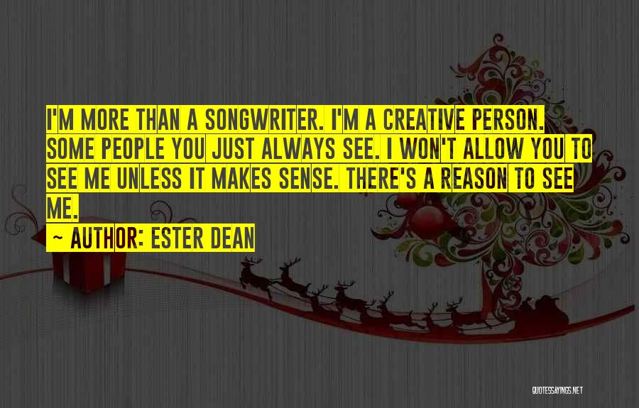 Creative Person Quotes By Ester Dean