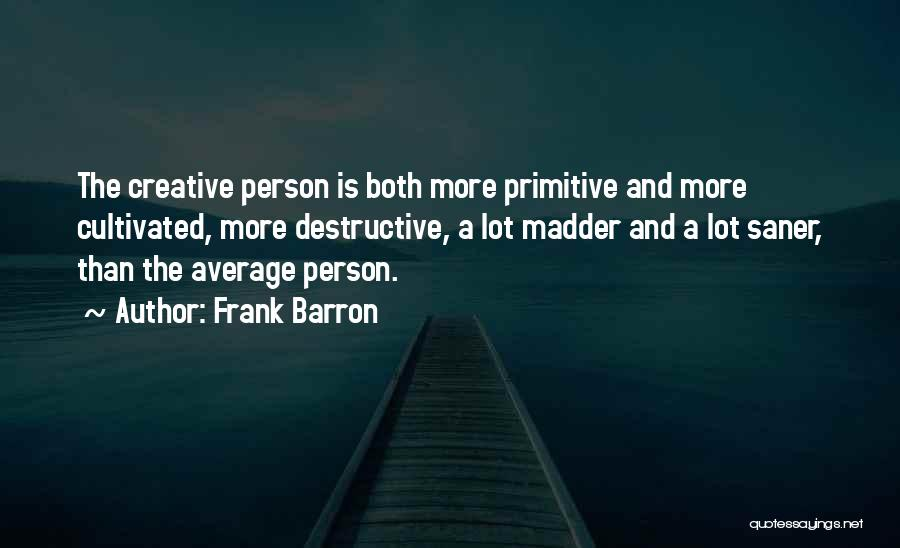Creative Person Quotes By Frank Barron