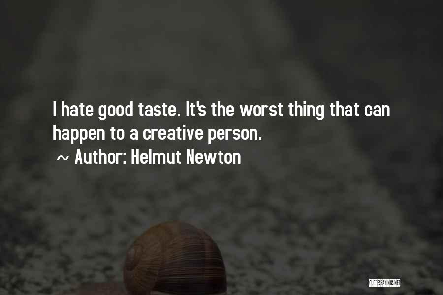 Creative Person Quotes By Helmut Newton