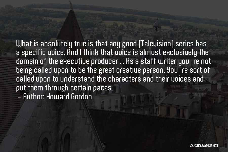 Creative Person Quotes By Howard Gordon
