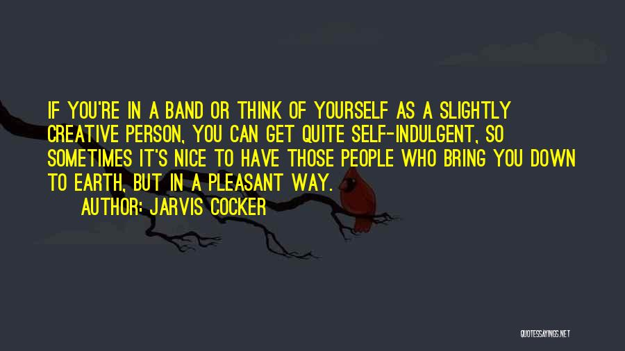 Creative Person Quotes By Jarvis Cocker