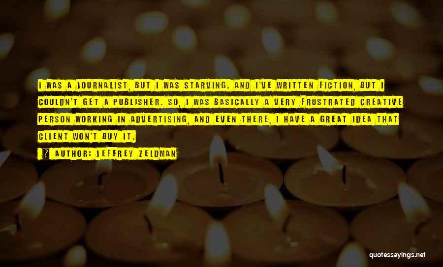 Creative Person Quotes By Jeffrey Zeldman
