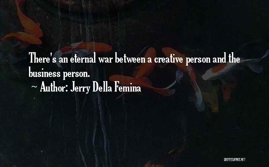 Creative Person Quotes By Jerry Della Femina