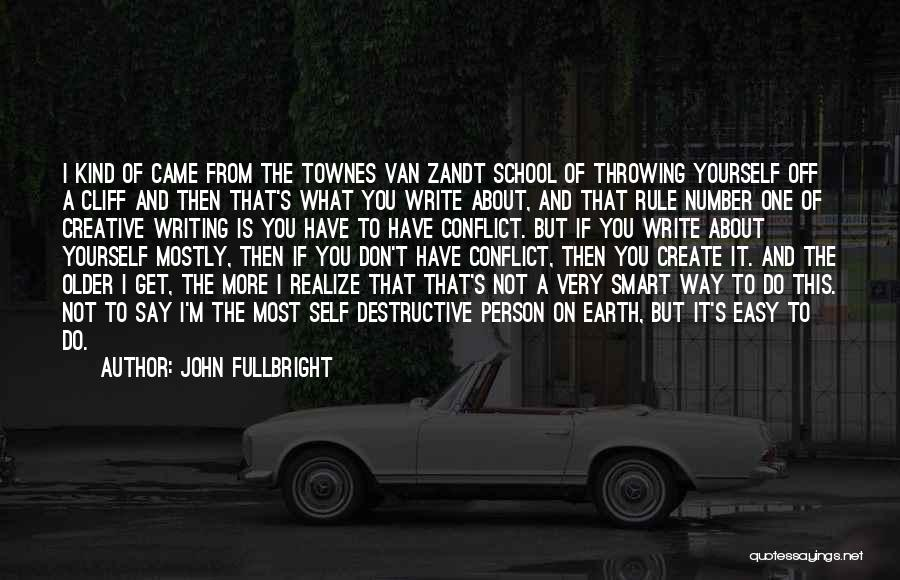 Creative Person Quotes By John Fullbright