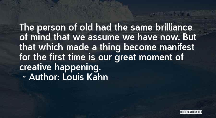 Creative Person Quotes By Louis Kahn