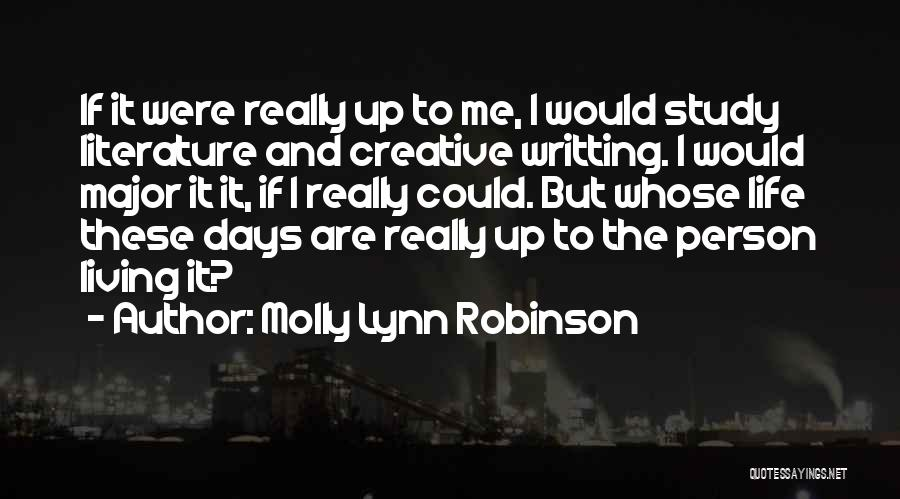 Creative Person Quotes By Molly Lynn Robinson