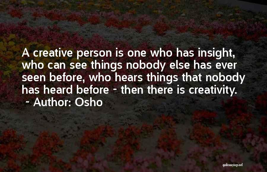 Creative Person Quotes By Osho