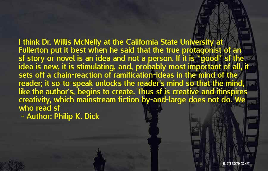 Creative Person Quotes By Philip K. Dick
