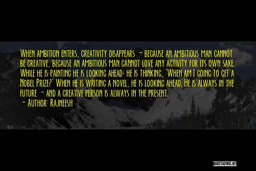 Creative Person Quotes By Rajneesh