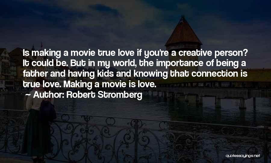 Creative Person Quotes By Robert Stromberg