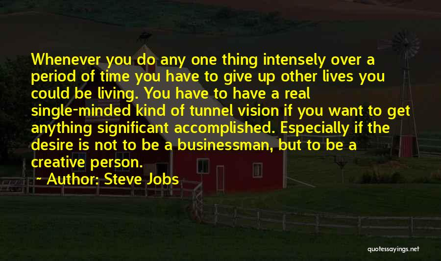 Creative Person Quotes By Steve Jobs