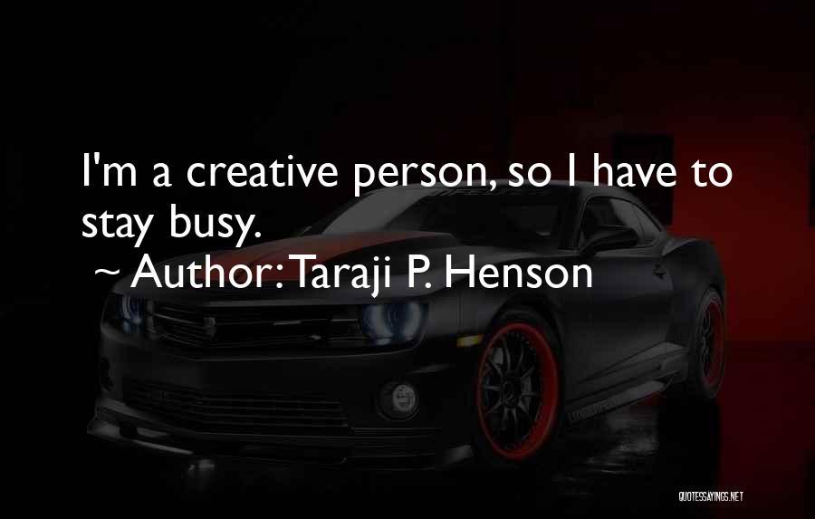 Creative Person Quotes By Taraji P. Henson