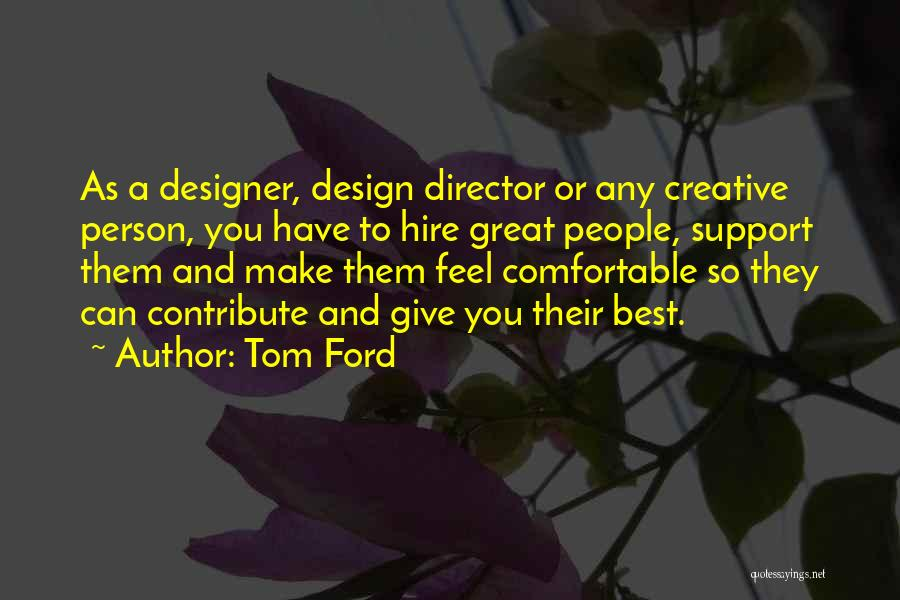 Creative Person Quotes By Tom Ford