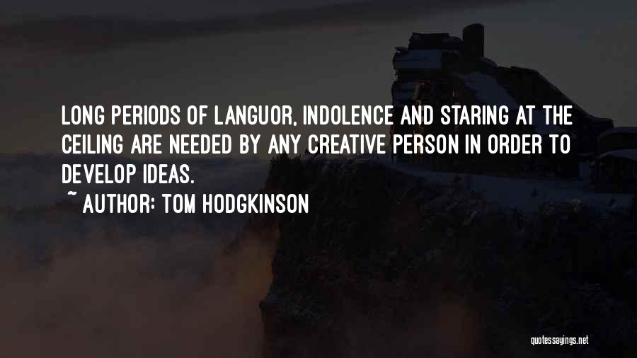 Creative Person Quotes By Tom Hodgkinson