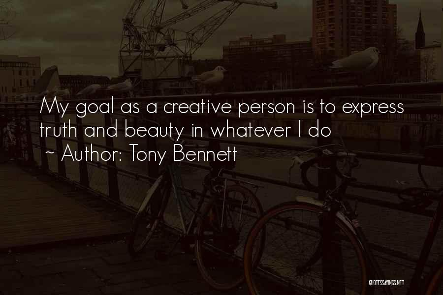 Creative Person Quotes By Tony Bennett