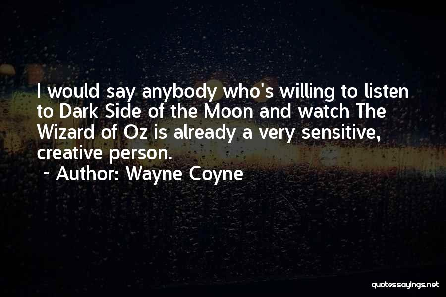 Creative Person Quotes By Wayne Coyne