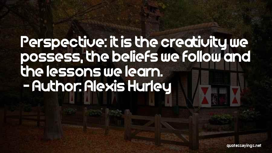 Creative Vision Quotes By Alexis Hurley