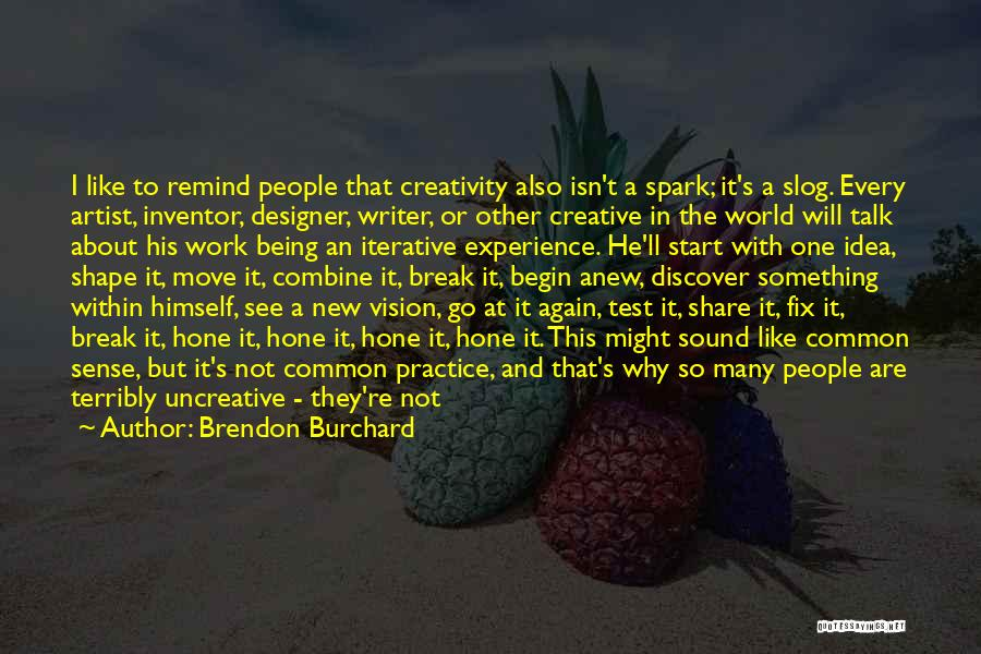 Creative Vision Quotes By Brendon Burchard