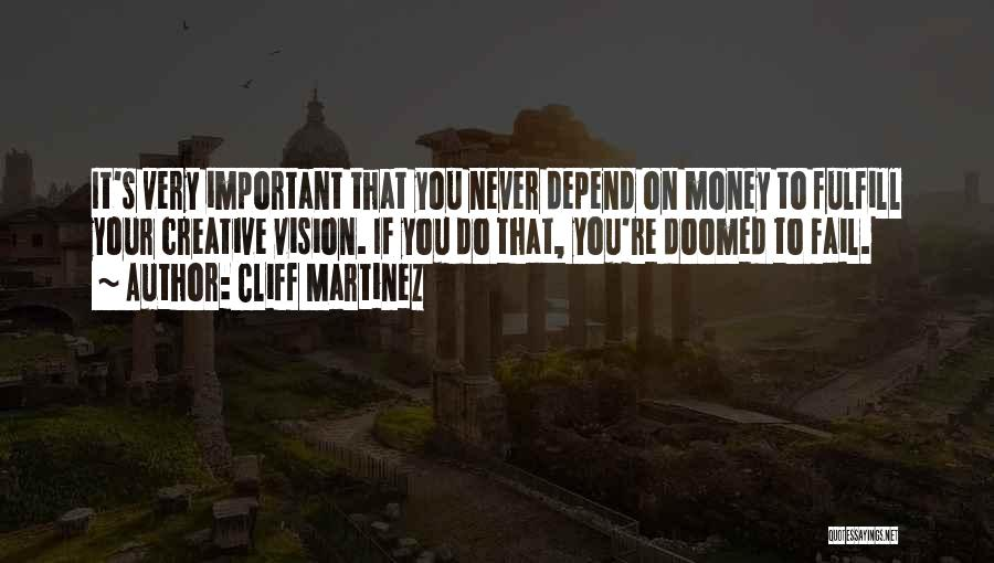 Creative Vision Quotes By Cliff Martinez