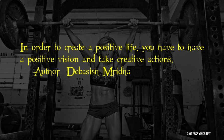 Creative Vision Quotes By Debasish Mridha