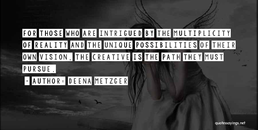 Creative Vision Quotes By Deena Metzger