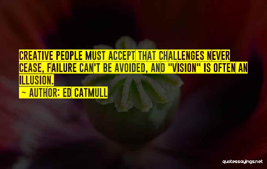 Creative Vision Quotes By Ed Catmull