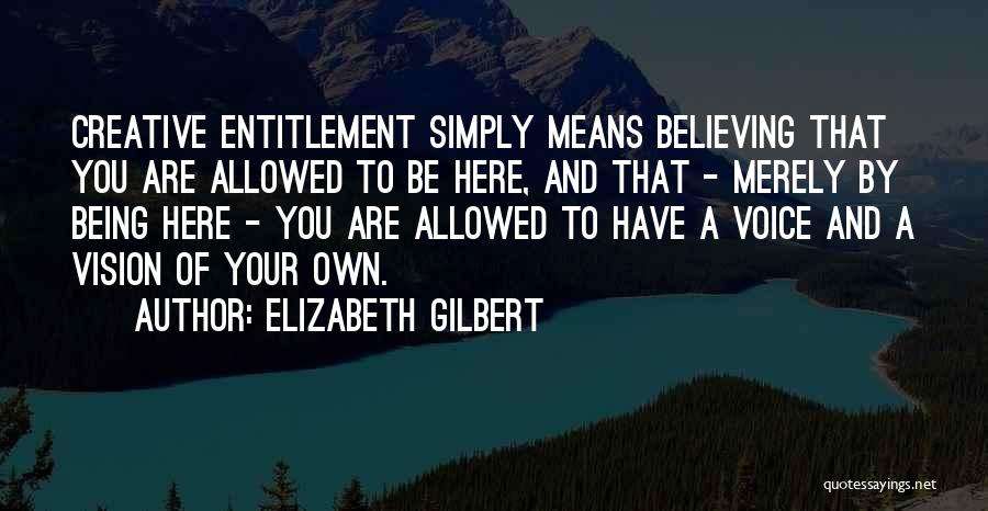 Creative Vision Quotes By Elizabeth Gilbert
