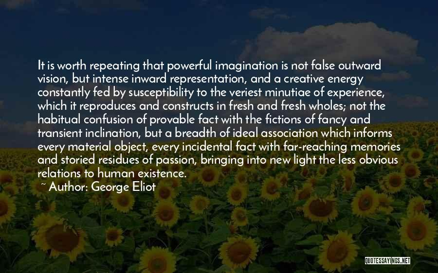 Creative Vision Quotes By George Eliot