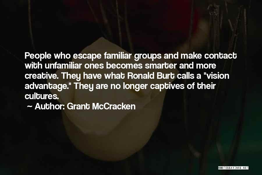 Creative Vision Quotes By Grant McCracken
