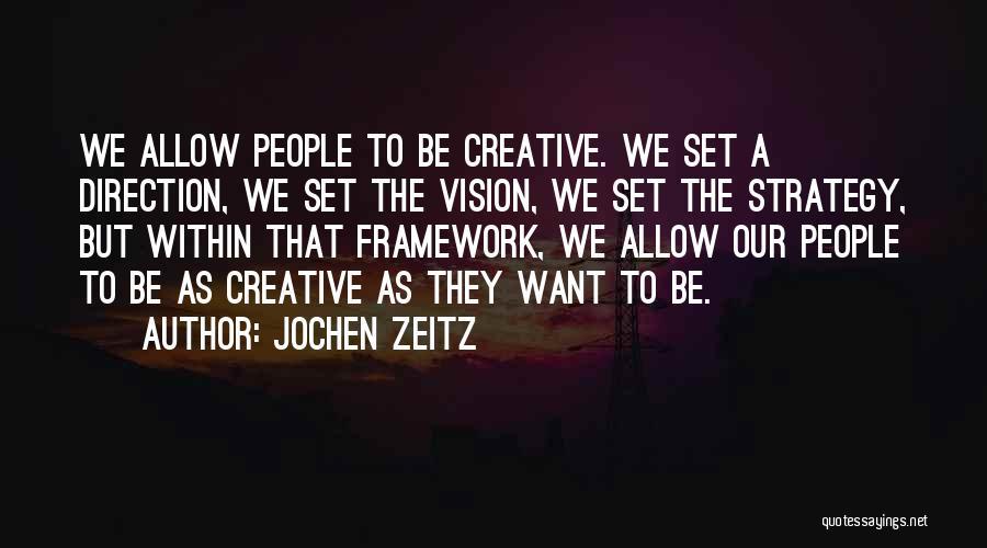 Creative Vision Quotes By Jochen Zeitz