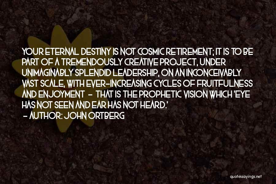 Creative Vision Quotes By John Ortberg