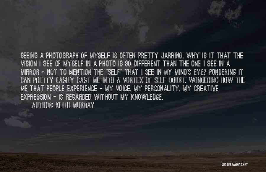 Creative Vision Quotes By Keith Murray