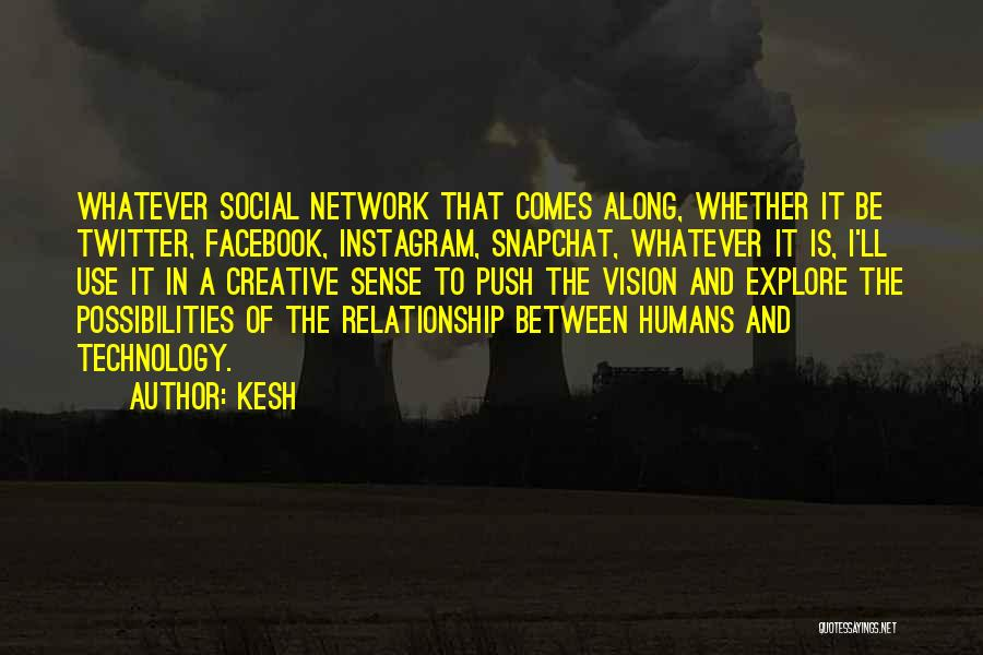 Creative Vision Quotes By Kesh