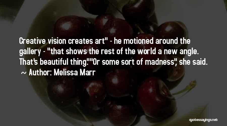 Creative Vision Quotes By Melissa Marr