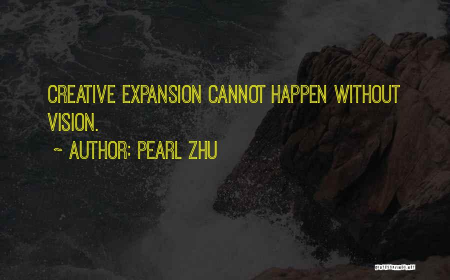 Creative Vision Quotes By Pearl Zhu