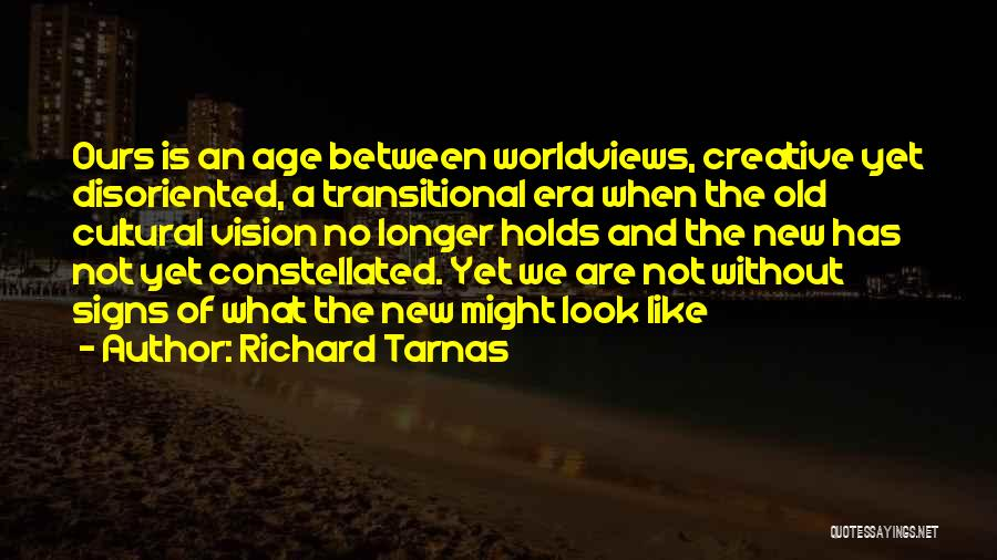 Creative Vision Quotes By Richard Tarnas