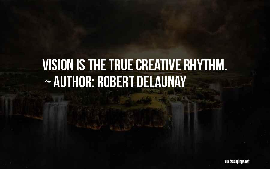 Creative Vision Quotes By Robert Delaunay