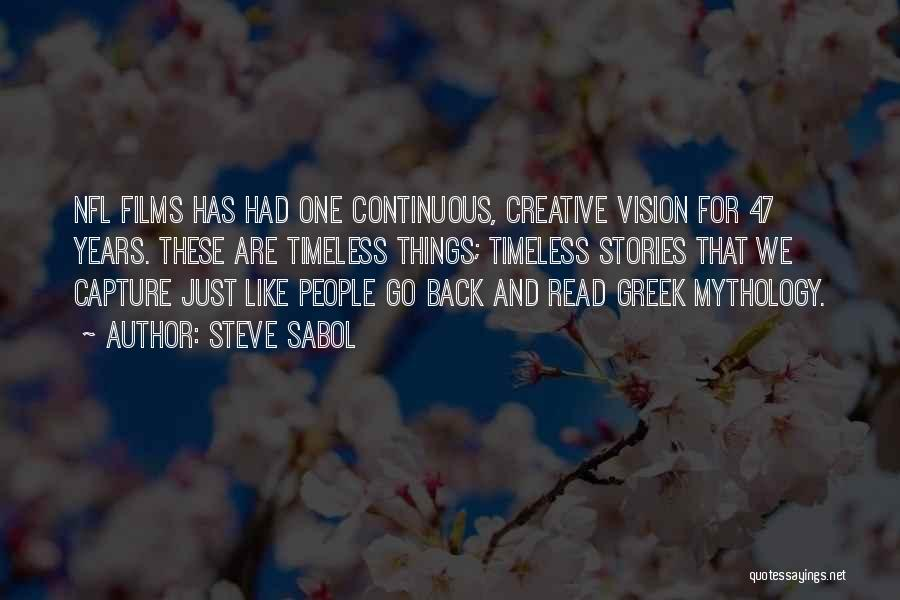 Creative Vision Quotes By Steve Sabol
