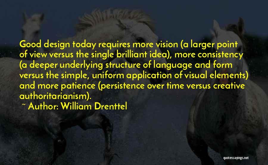 Creative Vision Quotes By William Drenttel