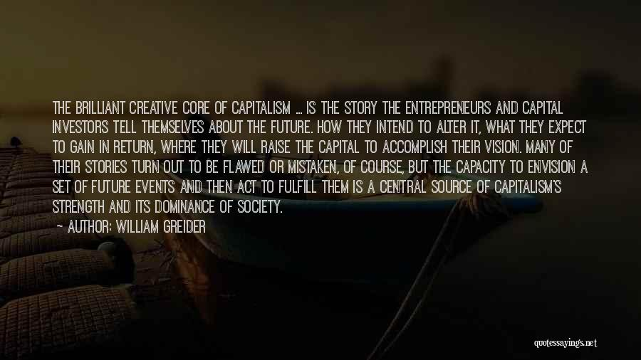 Creative Vision Quotes By William Greider