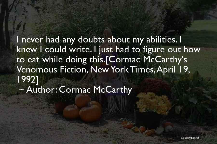 Creative Writing Inspirational Quotes By Cormac McCarthy