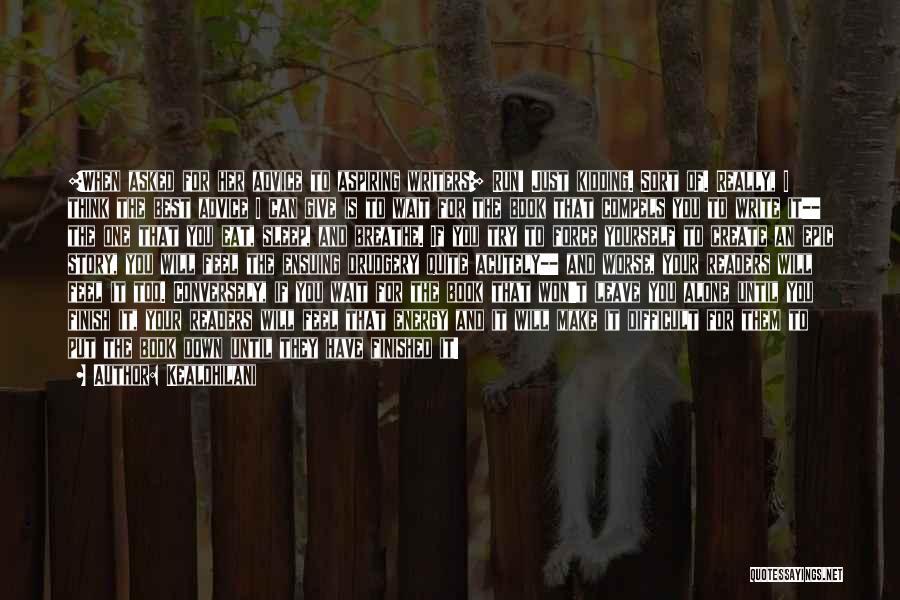 Creative Writing Inspirational Quotes By Kealohilani