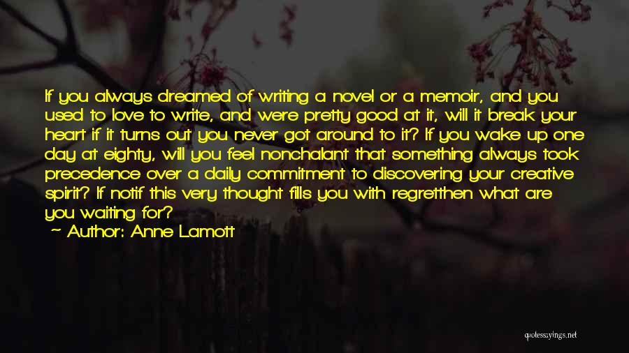 Creative Writing Quotes By Anne Lamott