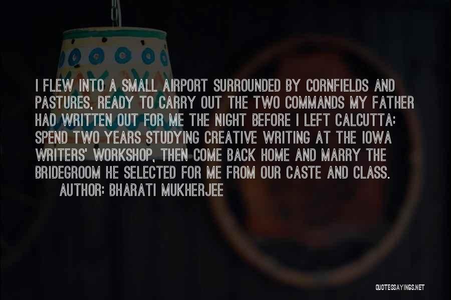 Creative Writing Quotes By Bharati Mukherjee