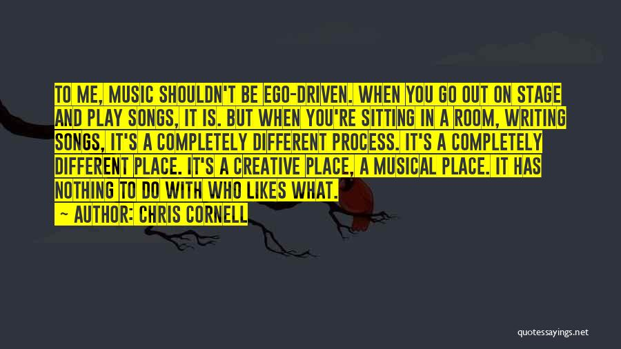 Creative Writing Quotes By Chris Cornell