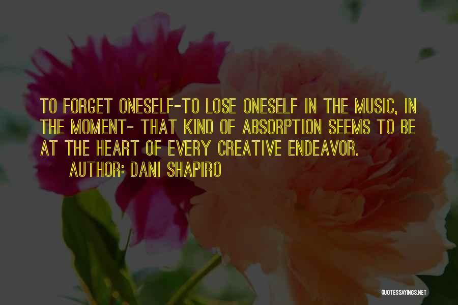 Creative Writing Quotes By Dani Shapiro