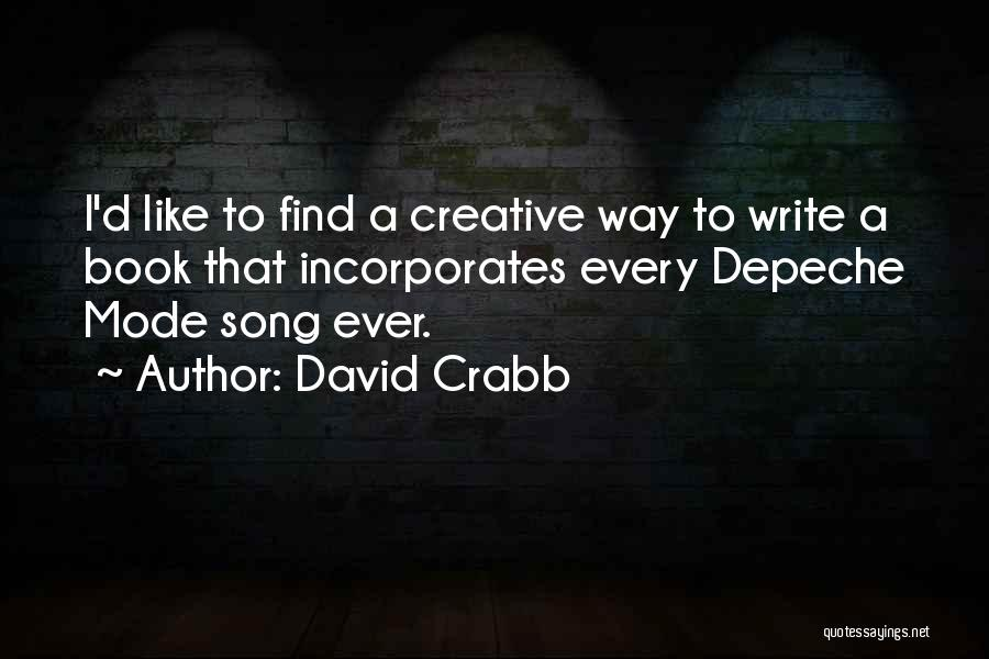 Creative Writing Quotes By David Crabb