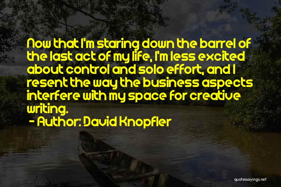 Creative Writing Quotes By David Knopfler
