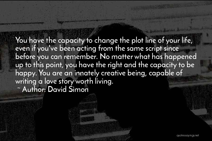 Creative Writing Quotes By David Simon